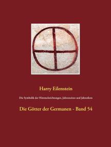 Die Symbolik der Himmelsrichtungen, Jahreszeiten und Jahresfeste: Die Götter der Germanen - Band 54