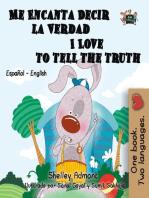 Me Encanta Decir la Verdad I Love to Tell the Truth (Spanish English Bilingual Edition)