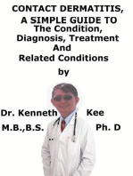 Contact Dermatitis, A Simple Guide To The Condition, Diagnosis, Treatment And Related Conditions