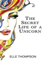 The Secret Life of a Unicorn