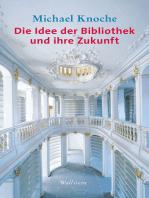 Die Idee der Bibliothek und ihre Zukunft