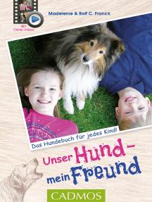 Unser Hund, mein Freund: Das Hundebuch für jedes Kind
