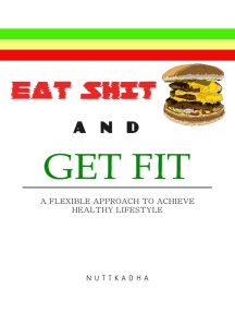 EAT SHIT AND GET FIT A flexible approach to achieve healthy lifestyle