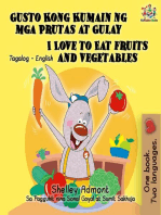 Gusto Kong Kumain ng mga Prutas at Gulay I Love to Eat Fruits and Vegetables (Tagalog English Bilingual Editions)
