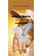 Renovación carismática: Sé fiel a ti misma , madura y crece (edición con estatutos)