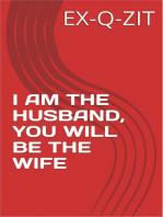 I Am The Husband, You Will Be The Wife