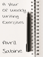 A Year Of Weekly Writing Exercises