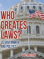 Who Creates Laws? US Government and Politics | Children's Government Books