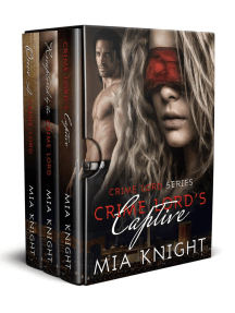 Crime Lord Series Box-Set 1-3: Crime Lord's Captive, Recaptured by the Crime Lord, Once A Crime Lord: Crime Lord Series
