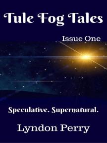 Tule Fog Tales, Issue One: Tule Fog Tales, #1