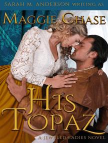 His Topaz: The Jeweled Ladies, #1
