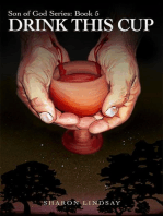 The Son of God Series Book 5, Drink This Cup