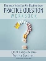 Pharmacy Technician Certification Exam Practice Question Workbook: 1,000 Comprehensive Practice Questions (2018 Edition)