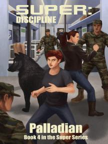Super: Discipline: Book 4 in the Super: Series