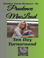 Ten Day Turnaround
