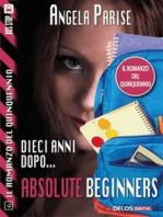 Il romanzo del quinquennio - Dieci anni dopo - Absolute beginners