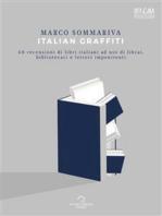 Italian Graffiti: 60 recensioni di libri italiani ad uso di librai, bibliotecari e lettori impenitenti