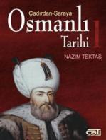 Osmanlı Tarihi 1 - Çadırdan Saraya