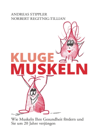 Kluge Muskeln: Wie Muskeln Ihre Gesundheit fördern und Sie um 20 Jahre verjüngen