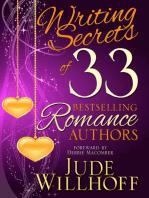 Writing Secrets of 33 Bestselling Romance Authors