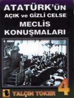 Atatürk'ün Açık ve Gizli Celse Meclis Konuşmaları 4