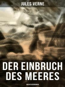 Der Einbruch des Meeres: Abenteuerroman