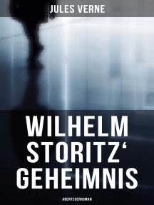 Wilhelm Storitz' Geheimnis: Abenteuerroman