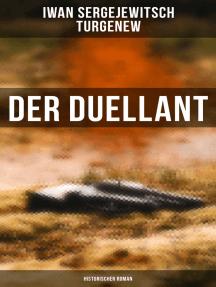 Der Duellant: Historischer Roman
