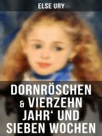Dornröschen & Vierzehn Jahr' und sieben Wochen