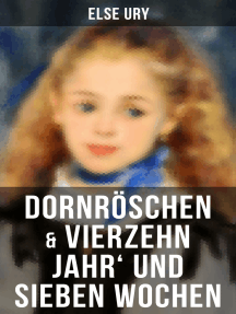 Dornröschen & Vierzehn Jahr' und sieben Wochen: Zwei beliebte Klassiker der Mädchenliteratur