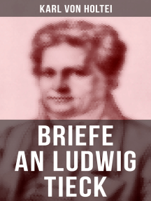 Briefe an Ludwig Tieck: von Goethe, Hanns Christian Andersen, Schlegel, Achim von Arnim, Gustav Freytag, Wilhelm Hauff, Alexander von Humboldt, Gustav Benjamin Schwab...