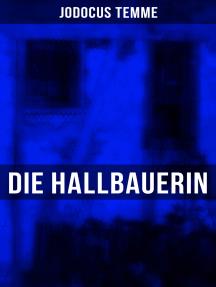 Die Hallbauerin: Historischer Roman