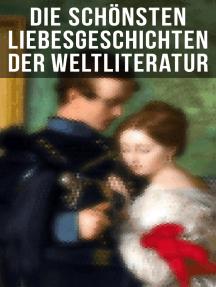 Die schönsten Liebesgeschichten der Weltliteratur: Stolz und Vorurteil, Sturmhöhe, Jane Eyre, Die Kameliendame, Die Elenden, Anna Karenina, Das Feuer…