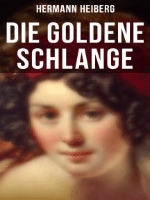 Die Goldene Schlange: Historischer Roman - Eine Gräfin zwischen Leidenschaft und Pflicht