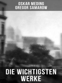 Die wichtigsten Werke von Oskar Meding: Der Todesgruß der Legionen + Um Szepter und Kronen + Zwei Kaiserkronen + Kreuz und Schwert…