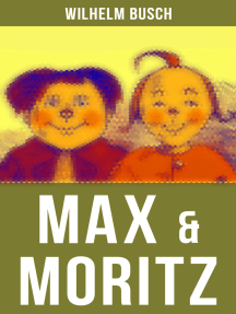 Max & Moritz: Eines der beliebtesten Kinderbücher Deutschlands: Gemeine Streiche der bösen Buben Max und Moritz