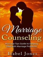 Marriage Counseling: Marriage Tips Guide to Helping Deal With Marriage Problems