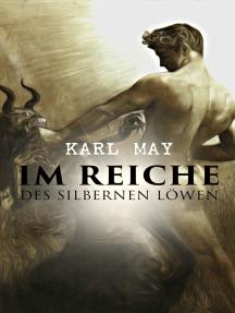 Im Reiche des silbernen Löwen: Alle 4 Bände