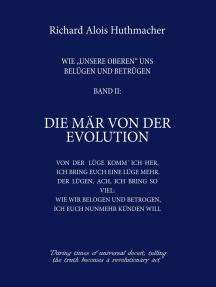 Die Mär von der Evolution: Wie unsere Oberen uns belügen und betrügen Band 2