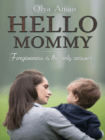 Hello, Mommy ~ Forgiveness is the Only Answer