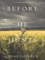 Before He Hunts (A Mackenzie White Mystery—Book 8)