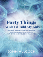 Forty Things I Wish I'd Told My Kids