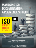 Managing ISO Documentation – A Plain English Guide: A Step-by-Step Handbook for ISO Practitioners in Small Businesses