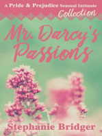 Mr. Darcy's Passions - a Pride and Prejudice Sensual Intimate Collection