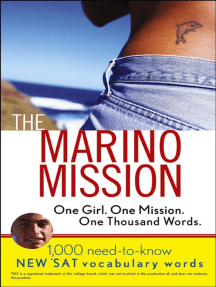 The Marino Mission: One Girl, One Mission, One Thousand Words: 1,000 Need-to-Know SAT Vocabulary Words