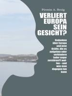 Verliert Europa sein Gesicht?