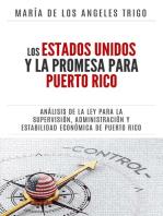 Los Estados Unidos y la PROMESA para Puerto Rico: un análisis de la Ley para la Supervisión, Administración y Estabilidad Económica de Puerto Rico