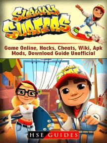 Read Subway Surfers Game Online Hacks Cheats Wiki Apk Mods