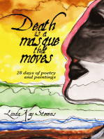 Death is a Masque that Moves