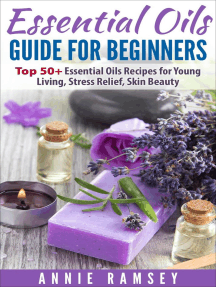 Essential Oils Guide for Beginners: Top 50+ Essential Oils Recipes for Young Living, Stress Relief, Skin Beauty.